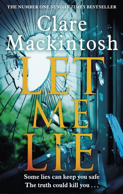 Let Me Lie by Clare Mackintosh - Book Cover